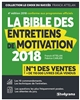 LA BIBLE DES ENTRETIENS DE MOTIVATION 2018 4E ED